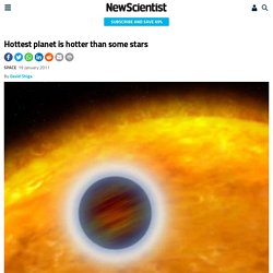 Hottest planet is hotter than some stars - space - 19 January 2011