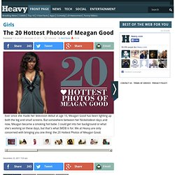 The 20 Hottest Photos of Meagan Good