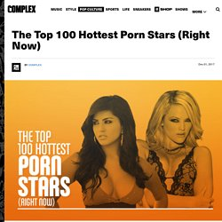 The Top 100 Hottest Porn Stars (Right Now)
