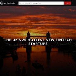 The UK's 25 Hottest New Fintech Startups – VentureRadar