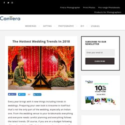 The Hottest Wedding Trends in 2018 - Canvera Blog