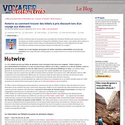 Hotwire.com ou comment trouver des hôtels à prix discount lors d'un voyage aux états-unis