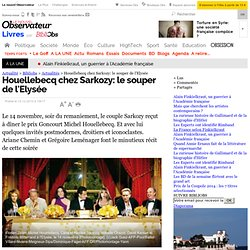 Houellebecq chez Sarkozy: le souper de l'Elysée - Actualités