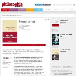 Notre sélection, Michel Houellebecq, Houellebecq, Soumission, Islam, Politique, Huysmans, René Guénon