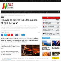 Houndé to deliver 190,000 ounces of gold per year