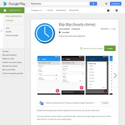 Blip Blip (hourly chime) – Applications Android sur Google Play