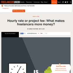 Hourly rate or project fee: What makes freelancers more money?