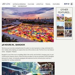 48 Hours in Bangkok - Travel Guide