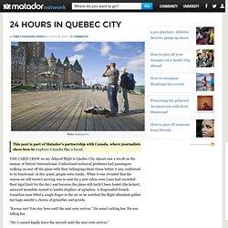 24 heures dans la ville de Québec