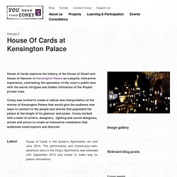 House Of Cards at Kensington Palace