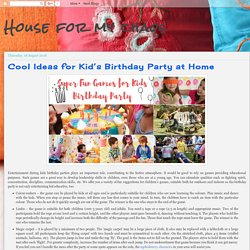House for my chaos: Cool Ideas for Kid's Birthday Party at Home