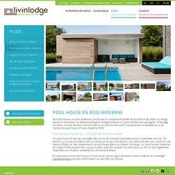 Pool house en bois de chêne ou en thermo frêne - Livinlodge PURE