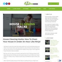 House Cleaning Hacks: How To Clean Your House In Under An Hour!