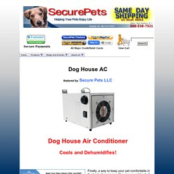Dog house air conditioner and heater