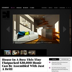 House In A Box: This Tiny Flatpacked $30,000 Home Can Be Assembled With Just A Drill