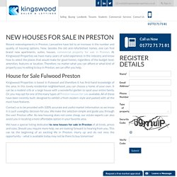 New Houses for Sale in Preston – Kingswood Properties