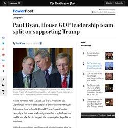 Paul Ryan, House GOP leadership team split on supporting Trump