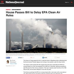 House Passes Bill to Delay EPA Clean Air Rules - Coral Davenport
