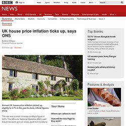 UK house price inflation ticks up, says ONS - BBC News