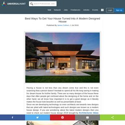 Best Ways To Get Your House Turned Into A Modern Designed House
