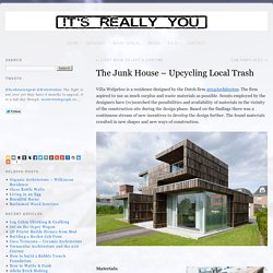 The Junk House – Upcycling Local Trash » IzReaL