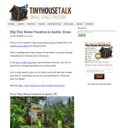 Hip Tiny House Vacation in Austin, Texas