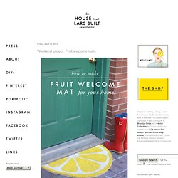 Weekend project: Fruit welcome mats
