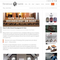 How to Be a Good Houseguest or Host — Gentleman's Gazette