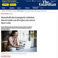 Household electromagnetic radiation doesn't make you ill or give you cancer. Here's why