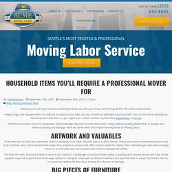Household Items You'll Require A Professional Mover For