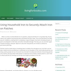 Using Household Iron to Securely Attach Iron on Patches