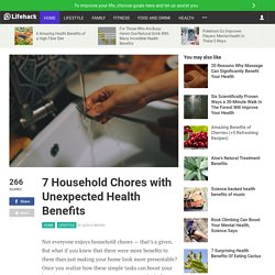 7-household-chores-with-unexpected-health-benefits?ref=mail&mtype=weekly_newsletter&mid=20160801&uid=773392&email=bmike1850.mb@gmail