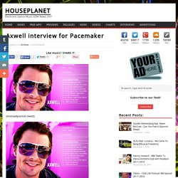 Axwell interview for Pacemaker