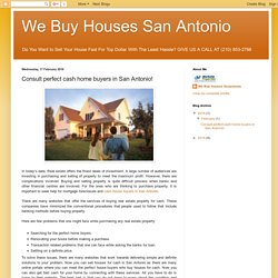 We Buy Houses San Antonio: Consult perfect cash home buyers in San Antonio!