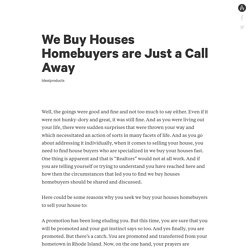 We Buy Houses Homebuyers are Just a Call Away