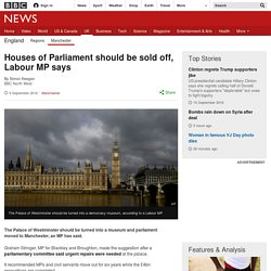 Houses of Parliament should be sold off, Labour MP says
