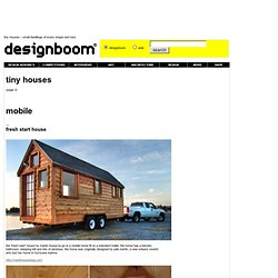 tiny houses & small dwellings of every shape and size