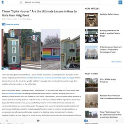 "These ""Spite Houses"" Are the Ultimate Lesson in How to Hate Your Neighbors"