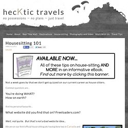 Housesitting 101 - Hecktic Travels | Hecktic Travels - StumbleUpon