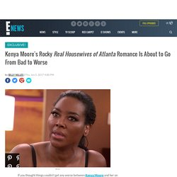 Kenya Moore's Rocky Real Housewives of Atlanta Romance Is About to Go From Bad to Worse