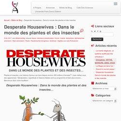 Desperate Housewives : Dans le monde des plantes et des insectes – Culture Biologique Numérique