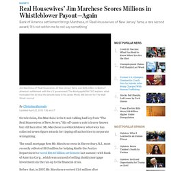Real Housewives' Jim Marchese Scores Millions in Whistleblower Payout—Again