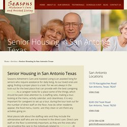 Look for Senior Housing in San Antonio TX - Seasons Alzheimer's Care and Assisted Living