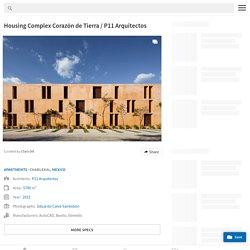 Housing Complex Corazón de Tierra / P11 Arquitectos
