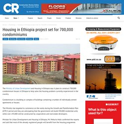 Housing in Ethiopia project set for 700,000 condominiums