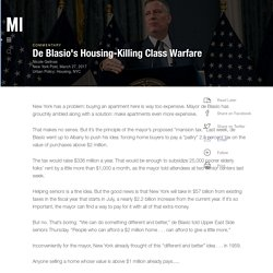 De Blasio's Housing-Killing Class Warfare
