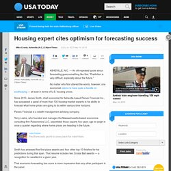Housing expert cites optimism for forecasting success
