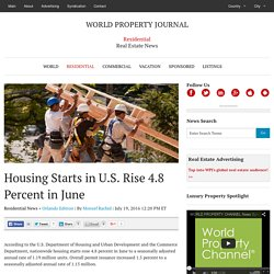 Housing Starts in U.S. Rise 4.8 Percent in June - WORLD PROPERTY JOURNAL Global News Center