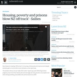 Housing, poverty and prisons blow NZ 'off track' - Sallies