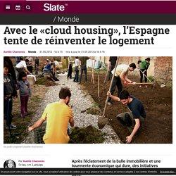 Avec le «cloud housing», l'Espagne tente de réinventer le logement